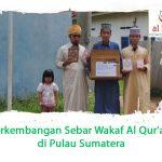 Perkembangan Sebar Wakaf Al Qur'an di Pulau Sumatera