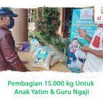 Pembagian 15.000 kg Untuk Anak Yatim & Guru Ngaji