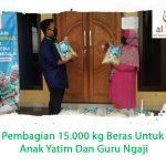Pembagian 15.000 kg Beras Untuk Anak Yatim Dan Guru Ngaji