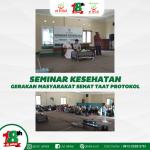 """Seminar Kesehatan : """"Gerakan Masyarakat Taat Pada Protokol"""""""