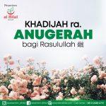 Siti Khadijah RA. Anugerah Bagi Rasulullah ﷺ