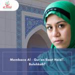 Wanita Haid Membaca Al Quran, Bolehkah?