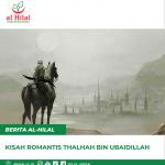 Kisah Romantis Thalhah bin Ubaidillah