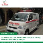 Alhamdulillah, Ambulance Gratis Untuk Ummat Telah Beroperasi