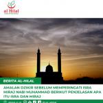 Amalan Dzikir Sebelum Memperingati Isra Miraj Nabi Muhammad Berikut Penjelasan Apa Itu Isra dan Miraj