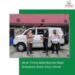 Serah Terima Mobil Bantuan Mobil Ambulance Gratis Untuk Ummat