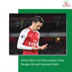 Ketika Mesut Ozil Menunjukkan Rasa Bangga Menjadi Seorang Muslim