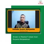 Amalan vs Rebahan? Ustadz Imam Nuryanto Menjawabnya!