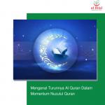 Mengenal Turunnya Al Quran Dalam Momentum Nuzulul Quran