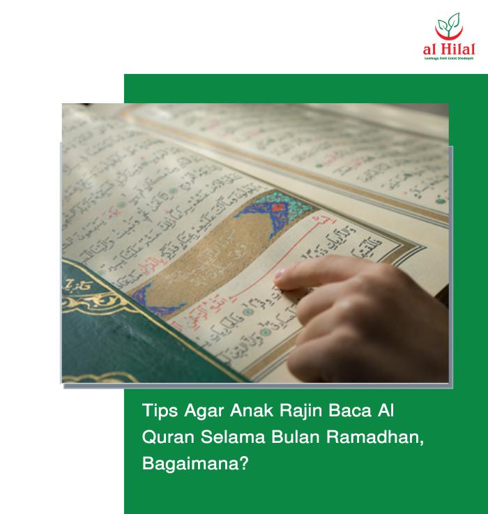 Tips Agar Anak Rajin Baca Al Quran Selama Bulan Ramadhan, Bagaimana? 3