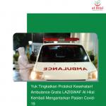 Yuk Tingkatkan Protokol Kesehatan! Ambulance Gratis LAZISWAF Al Hilal Kembali Mengantarkan Pasien Covid-19