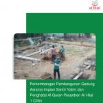 Perkembangan Pembangunan Gedung Asrama Impian Santri Yatim dan Penghafal Al Quran Pesantren Al Hilal 1 Cililin