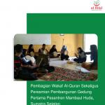 Pembagian Wakaf Al-Quran Sekaligus Peresmian Pembangunan Gedung Pertama Pesantren Mambaul Huda, Sumatra Selatan