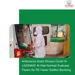 Ambulance Gratis Khusus Covid-19 LAZISWAF Al Hilal Kembali Evakuasi Pasien Ke RS Hasan Sadikin Bandung